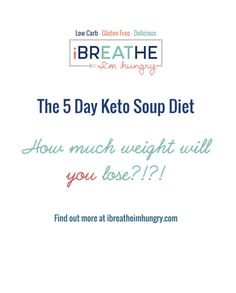 This 5 day keto soup diet is designed for detox & fast weight loss without a lot of time spent in the kitchen. Low Carb, Atkins, Paleo, Whole 30, Dairy free