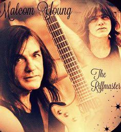 Malcolm Young (The Riffmaster).