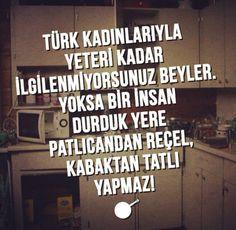 Türk kadınlarıyla yeterince ilgilenilmiyor :))