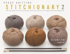 Vogue® Knitting Stitchionary® Volume Two: Cables: The Ultimate Stitch Dictionary from the Editors of Vogue® Knitting Magazine (Vogue Knitting Stitchionary Series) by Vogue Knitting Magazine