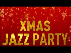 Xmas Jazz Party - 16 Songs for a Merry Christmas and a Happy Holiday - YouTube