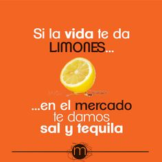 Si la vida te da limones..