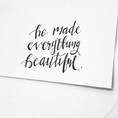 He Made Everything So Beautiful
