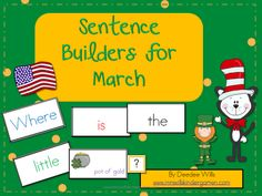 Free!! Sentence Builders for March!!! 8 pages. Match game possibilities with really cute clipart!