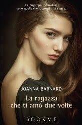 BookMe   DeAgostini   Joanna Barnard Narrativa  Sognando tra le Righe: LA RAGAZZA CHE TI AMÒ DUE VOLTE Joanna Barnard Rec...
