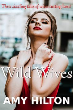 Wild Wives: Three sizzling tales of wives cutting loose! Cut Loose, Erotica, Girlfriends, Amy, Movie Posters, Fictional Characters, Film Poster, Popcorn Posters, Film Posters