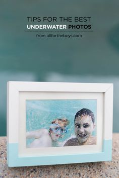 Tips for the best underwater photos + an easy frame idea! Great tips here! Ad