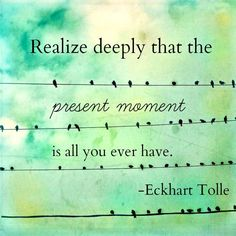 Freedom from the past and the future...we could all hone our skills at being…  #eckharttolle #eckharttollequotes #kurttasche