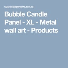 Bubble Candle Panel - XL - Metal wall art - Products