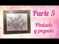 Repujado en Aluminio de Tulipanes - Parte 5: Pintado y pegado - YouTube Ideas Paso A Paso, Metal Embossing, Aluminum Cans, Embroidery Stitches, Projects To Try, Youtube, Make It Yourself, Frame, Nature