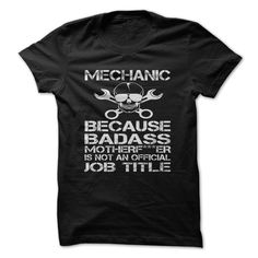 BADASS MechanicAre you a BADASS Mechanic? Then this is the Perfect design for You!mechanic, badass, job, official, machinist, engineer, mechanician, mechanist