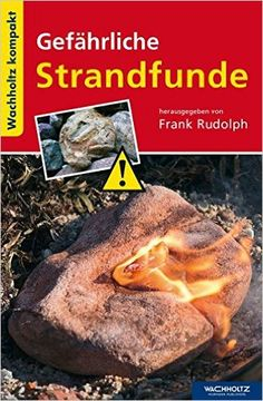 Gefährliche Strandfunde: Kompakt Wachholtz Kompakt: Amazon.de: Frank Rudolph: Bücher