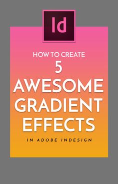 How to Create 5 Awesome Gradient Effects in Adobe InDesign Graphic Design Tools, Graphic Design Tutorials, Tool Design, Graphic Design Inspiration, Web Design, Vector Design, Layout Design, Adobe Indesign, Adobe Software