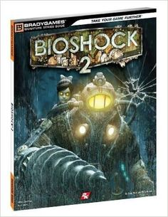 BioShock 2 Signature Series Guide (Brady Signature Series Guide)