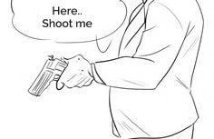 Here.. shoot me