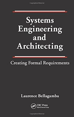 Systems engineering and architecting : creating formal requirements / Laurence Bellagamba