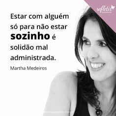 #frases #martha #medeiros #para #refletir @refletir