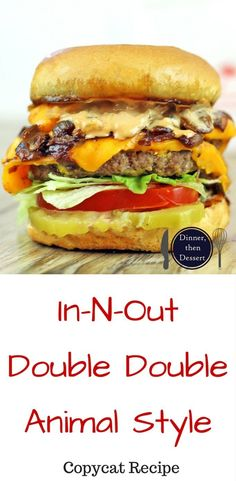 The burger that has become a legend, the In-N-Out Double Double - Animal Style, with a homemade fry sauce, caramelized onions and mustard grilled patty. The perfect GOOD fast food burger as decoded by Kenji from Serious Eats. #GrilledSauce