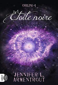 Origine (Tome - Étoile noire by Jennifer L. Jennifer L Armentrout, Romance, Ebooks, Paranormal, Budget, Books Online, Playlists, Books To Read, Romance Film
