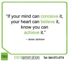 """""""If your mind can conceive it, your heart can believe it, know you can achieve it."""" – Jesse Jackson #SundayMotivation #ThirdGenerationCAW"""