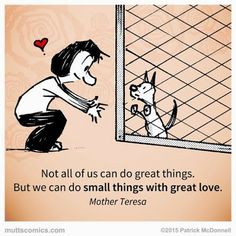 Not all of us can do great things. But we can do small things with great love - Mother Teresa ❤️ Rescue Dogs, Animal Rescue, Rescue Dog Quotes, Pet Quotes, Shelter Dogs, Adopt A Dog, I Love Dogs, Puppy Love, Most Famous Memes