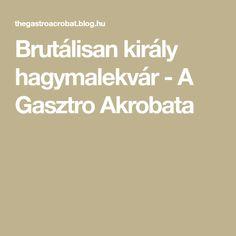 Brutálisan király hagymalekvár - A Gasztro Akrobata Hamburger, Bacon, Food And Drink, Burgers, Pork Belly