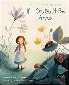If I Couldn't Be Anne: George, Kallie, Godbout, Geneviève: 9781770499287: Amazon.com: Kindle Store