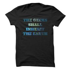 The Geeks Shall Inherit The Earth T Shirts, Hoodie Sweatshirts