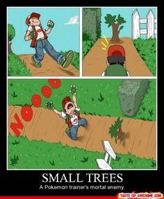 Small Trees - a Pokemon trainer's mortal enemy.