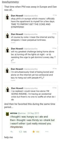 When phil was in europe and dan was alone awww. Dan tweets