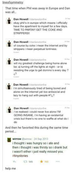 When phil was in europe and dan was alone awww. Dan tweets