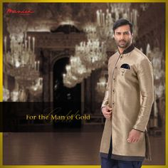 It's your persona, the values you live with. It's your identity that makes you outshine gold. And our handiwork is just here to compliment that man in you.  #ManishCreations #ManOfGold #IndianWear #Ethnic #MensFashion #StyleGuide #Traditional #Royal #Gold