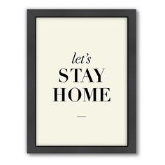Let's stay home.