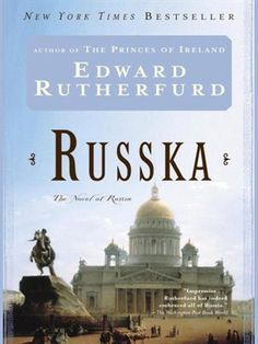 Buy Russka: The Novel of Russia by Edward Rutherfurd and Read this Book on Kobo's Free Apps. Discover Kobo's Vast Collection of Ebooks and Audiobooks Today - Over 4 Million Titles! Edward Rutherfurd, Saga, Ken Follett, Books Australia, San Francisco Chronicle, Thing 1, New York Daily News, Penguin Random House, The Washington Post