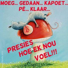 Afrikaans Sweet Quotes, Wise Quotes, Qoutes, Funny Quotes, Afrikaanse Quotes, Goeie Nag, Proverbs Quotes, Good Night Quotes, Morning Pictures