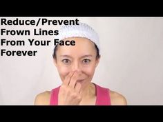 How To Reduce/Prevent Frown Lines From Your Face Forever