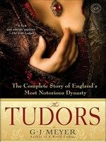 This took forever to read but it was worth it! Click here to view eBook details for The Tudors by G.J. Meyer