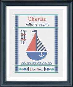 This beautiful baby birth sampler sailboat will make a unique birth gift or be the perfect addition to your nursery in nautical theme. PLEASE NOTE :