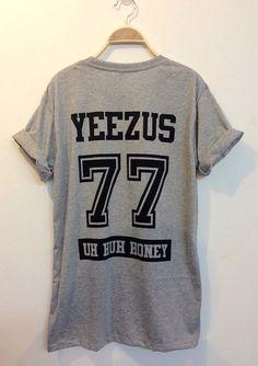 Yeezus 77 Shirt Kanye West Uh Huh Honey T Shirt by Cuttingclothing