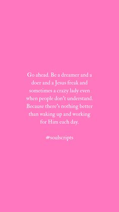 Quotes about following your dreams | Working for the Lord | Colossians 3:23 | Christian Quotes for Women | theSoulScripts.com