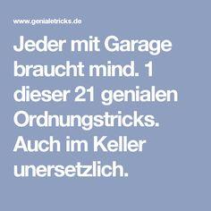 Jeder mit Garage braucht mind. 1 dieser 21 genialen Ordnungstricks. Auch im Keller unersetzlich.
