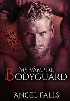 Vampire Romance: My Vampire Bodyguard: Vampire, Werewolves & Shifters…