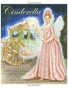 Cinderella Paper Dolls and 17th Century Costumes by Brenda Sneathen Mattox http://www.amazon.com/dp/1935223038/ref=cm_sw_r_pi_dp_3J0avb1TZFWH8