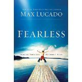 Fearless: Imagine Your Life Without Fear (Hardcover)By Max Lucado