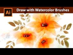 Adobe Illustrator Tutorial - How to draw with Watercolor Brushes - YouTube