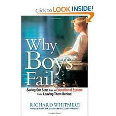 Why Boys Fail: Saving Our Sons from an Educational System That's Leaving Them Behind: Richard Whitmire: Amazon.com: Books