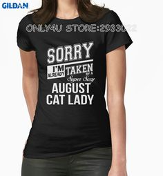 Gildan Only4U T Shirt Online Store Christmas I'M Already Taken By A Super Sexy August Cat Lady Short Sleeve Tees For Women #Affiliate