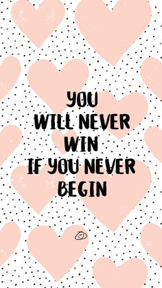 Free Colorful Smartphone Wallpaper - You will never win if you never begin - Travel Quotes Cute Quotes, Happy Quotes, Positive Quotes, Motivational Quotes, Inspirational Quotes, Positive Motivation, Strong Quotes, Montag Motivation, Happy Words