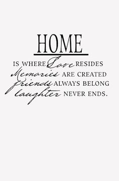 the home . Where The Heart Is, Autumn Home, Home And Living, Inspire Me, Wise Words, Decir No, Me Quotes, Sweet Home, Love You