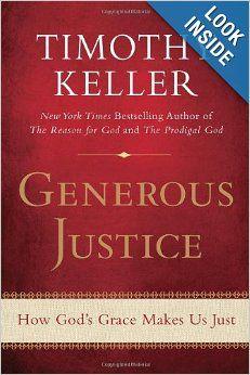 Generous Justice: How God's Grace Makes Us Just: Timothy Keller: 9781594486074: Amazon.com: Books